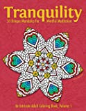 Tranquility: 50 Unique Mandalas for Mindful Meditation (An Intricate Adult Coloring Book, Volume 1)