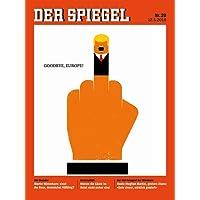 DER SPIEGEL 20/2018: Goodbye, Europe!