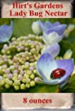 Hirt's Gardens Ladybug Nectar - 8 Ounces - Attracts and Keeps Beneficial Insects in the Garden
