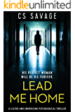 Lead Me Home: a clever and engrossing psychological thriller