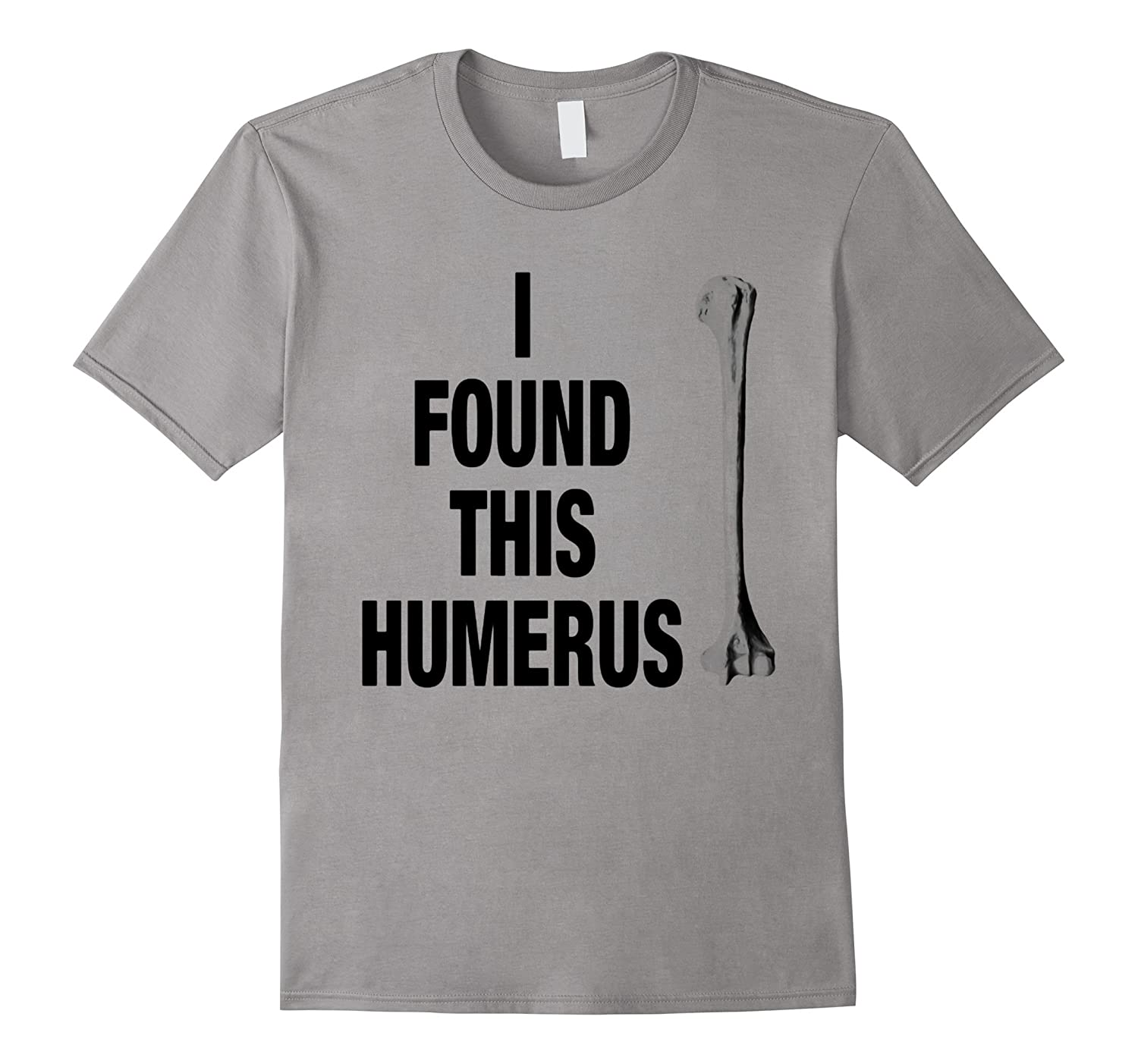 Adult I Found This Humerus Funny Doctor Nurse T-Shirt-CL