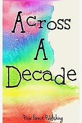 Across a Decade Kindle Edition