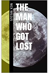 The Man Who Got Lost Kindle Edition