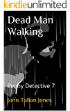Dead Man Walking: Penny Detective 7 (The Penny Detective Series)