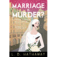 Marriage is Murder?: A Cozy Historical Murder Mystery (The Posie Parker Mystery Series Book 9) (English Edition)
