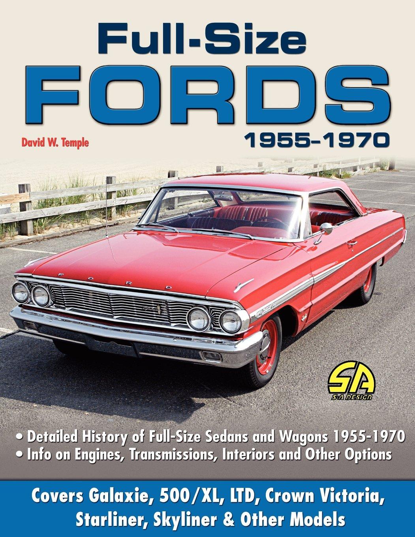 Full Size Fords 1955 1970 David W Temple 9781613250709 Amazon Ford Ltd Crown Victoria Books