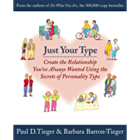 Just Your Type: Create the Relationship You've Always Wanted Using the Secrets of Personality Type (English Edition)