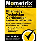 Pharmacy Technician Certification Study Guide 2020 and 2021 - PTCB Exam Secrets Study Guide 2020-2021, Full-Length Practice T