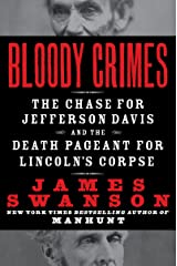 Bloody Crimes: The Funeral of Abraham Lincoln and the Chase for Jefferson Davis Kindle Edition
