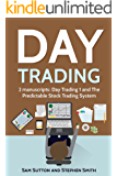 Day Trading: Day Trading 1 and The Predictable Stock Trading System