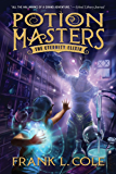 Potion Masters, Book 1: The Eternity Elixir