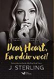 Dear Heart. Eu Odeio Você!