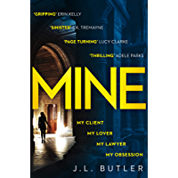 Mine: The hottest thriller of 2018 - sinister, gripping and dark with a breathtaking twist