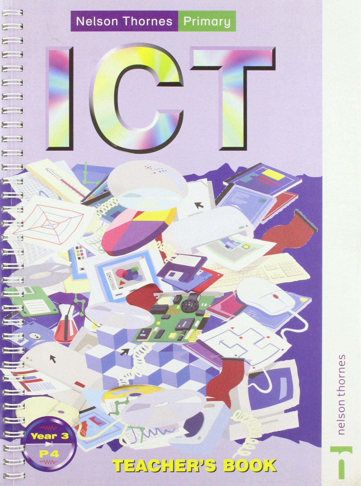Nelson Thornes Primary ICT: Teachers Book Y3/P4 pdf
