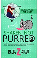 Shaken Not Purred: Undercover Cat Series, Book 2 Kindle Edition