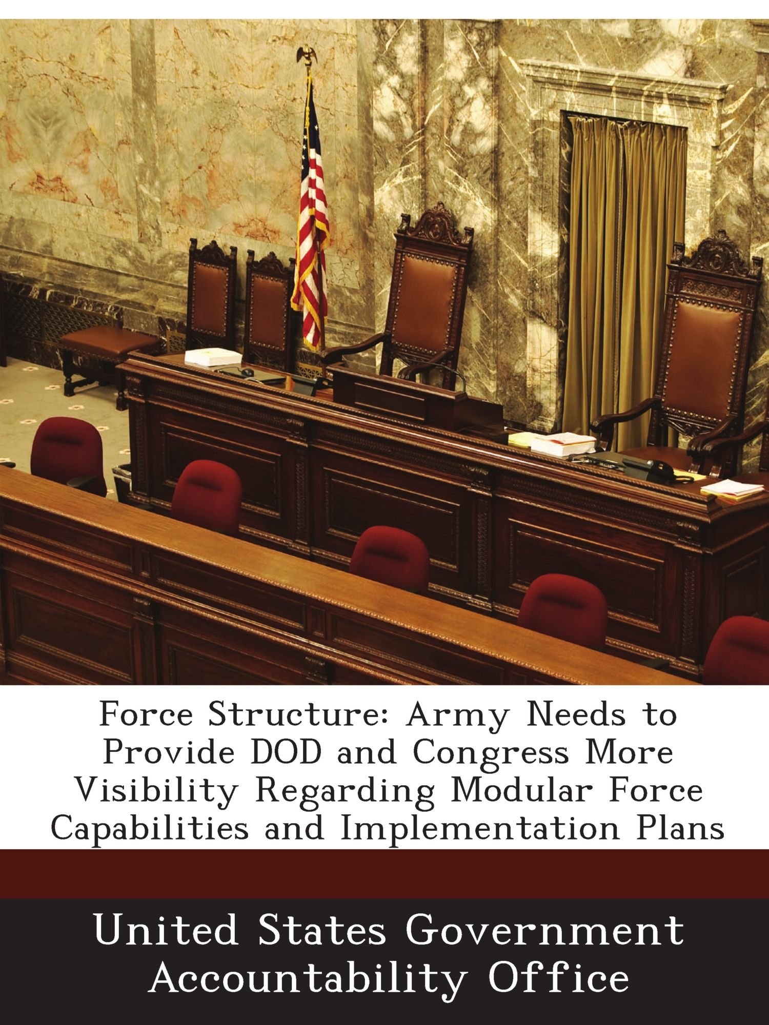 Download Force Structure: Army Needs to Provide DOD and Congress More Visibility Regarding Modular Force Capabilities and Implementation Plans PDF