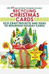 Recycling Christmas Cards: Eco Craft Projects and Ideas to Repurpose Holiday Cards - With 45 Special Blank Templates Included