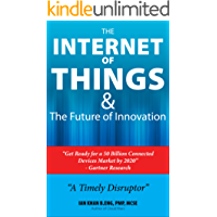 The Internet of Things & the Future of Innovation: How IoT Powered by Cloud Computing is Chaging Everything we know about Technology.