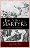 Fox's Book of Martyrs - John Foxe [Oxford world's classics] (Annotated)