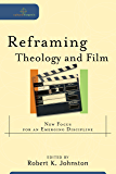Reframing Theology and Film (Cultural Exegesis): New Focus for an Emerging Discipline