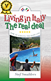 "Living in Italy: The Real Deal. Hilarious Expat Adventures of a Couple Intent on Living Their Dream Life. But Then Things Went Horribly Wrong! ""Laugh Out Loud Page Turner"""