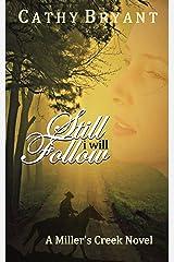 STILL I WILL FOLLOW (A Miller's Creek Novel Book 7) Kindle Edition