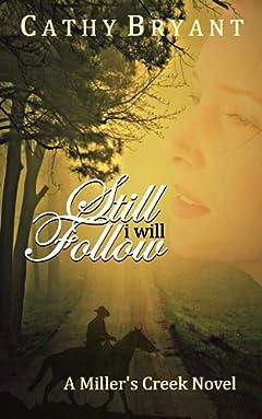 STILL I WILL FOLLOW (A Miller\'s Creek Novel Book 7)