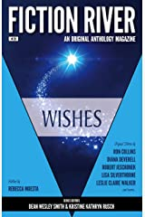 Fiction River: Wishes (Fiction River: An Original Anthology Magazine Book 28) Kindle Edition