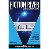 Fiction River: Wishes (Fiction River: An Original Anthology Magazine Book 28)