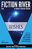 Fiction River: Wishes (Fiction River: An Original Anthology Magazine Book 28)