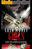 Cash Money Girls 2: We all  we got