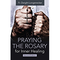 Praying the Rosary for Inner Healing, Second Edition