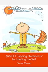 300 EFT Tapping Statements for Healing the Self Kindle Edition