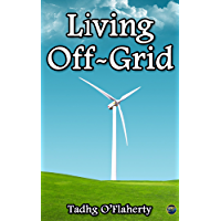 Living Off-Grid (English Edition)