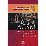 Manual ACSM para la valoración y prescripción del ejercicio (Medicina Deportiva)