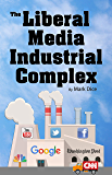 The Liberal Media Industrial Complex (English Edition)