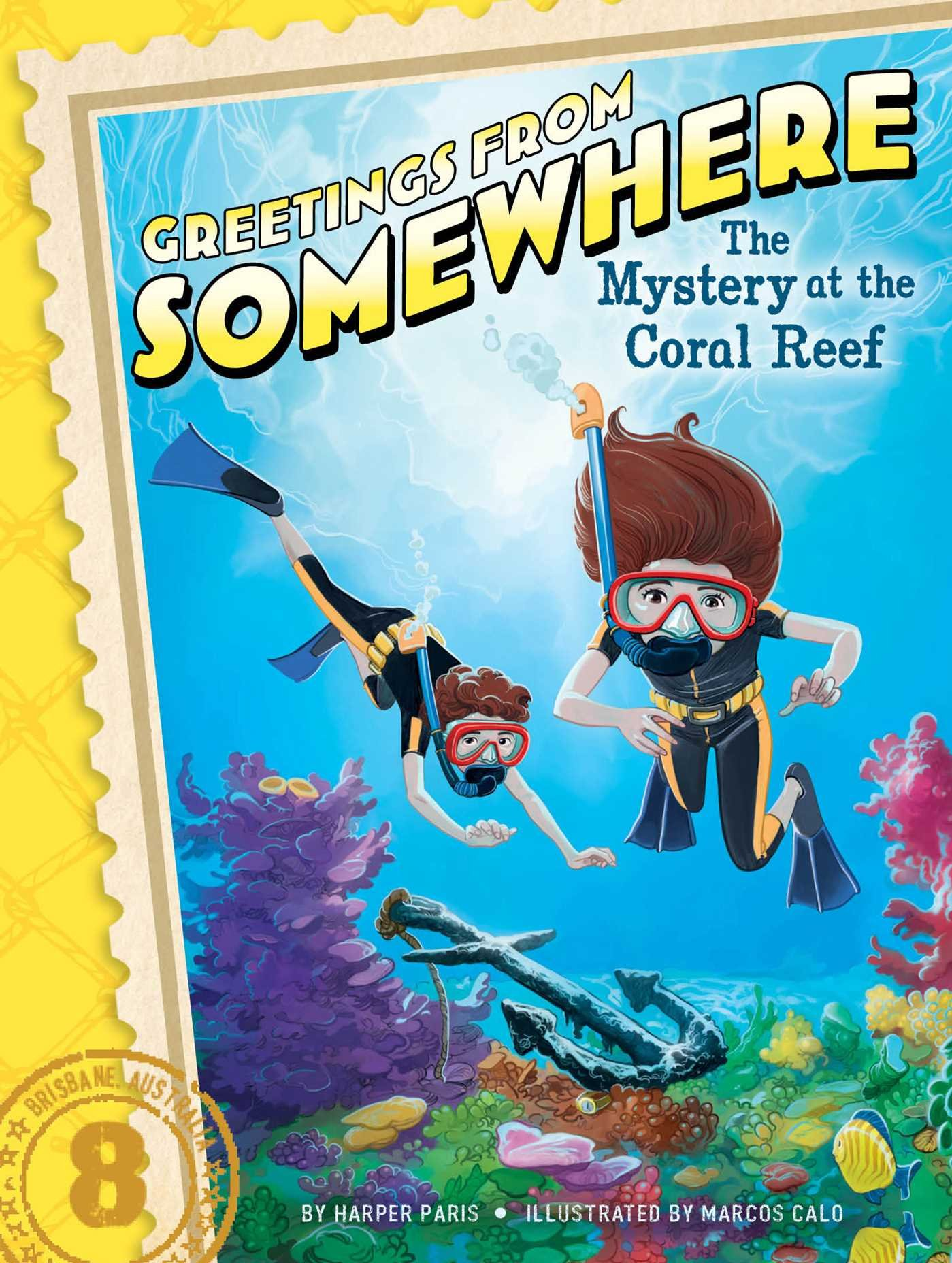 Amazon the mystery at the coral reef greetings from somewhere amazon the mystery at the coral reef greetings from somewhere 9781481423700 harper paris marcos calo books kristyandbryce Images