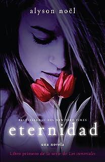 Eternidad: Libro primero de la serie de Los inmortales (Spanish Edition)