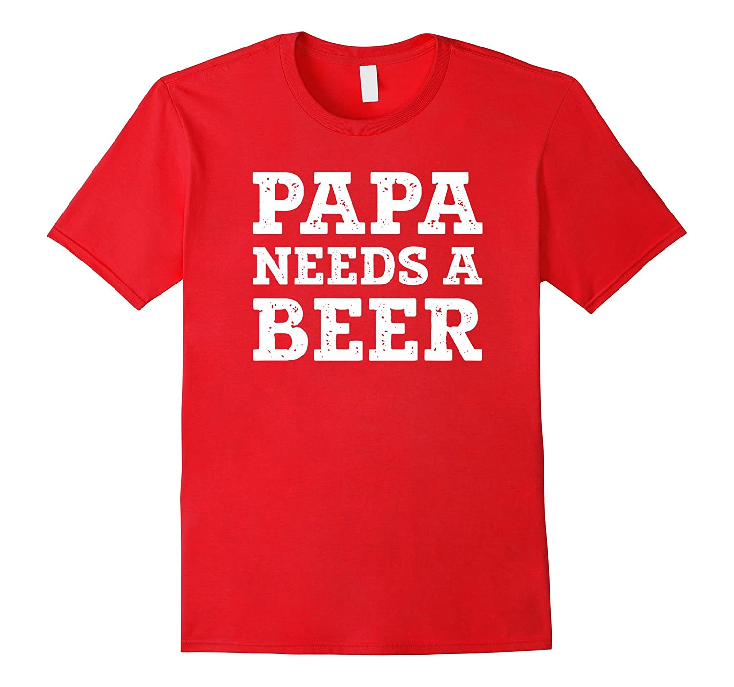 d06fa4154 Mens Papa Needs a Beer Funny Beer Drinking Dad T-Shirt-TH - TEEHELEN
