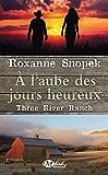 À l'aube des jours heureux: Three River Ranch, T1