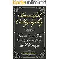 Beautiful Calligraphy: How to Write The Best Cursive