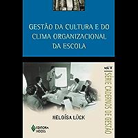 Gestão da cultura e do clima organizacional da escola Vol. V (Série Cadernos de Gestão)