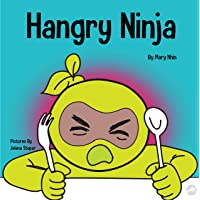 Hangry Ninja: A Children's Book About Preventing Hanger and Managing Meltdowns and...