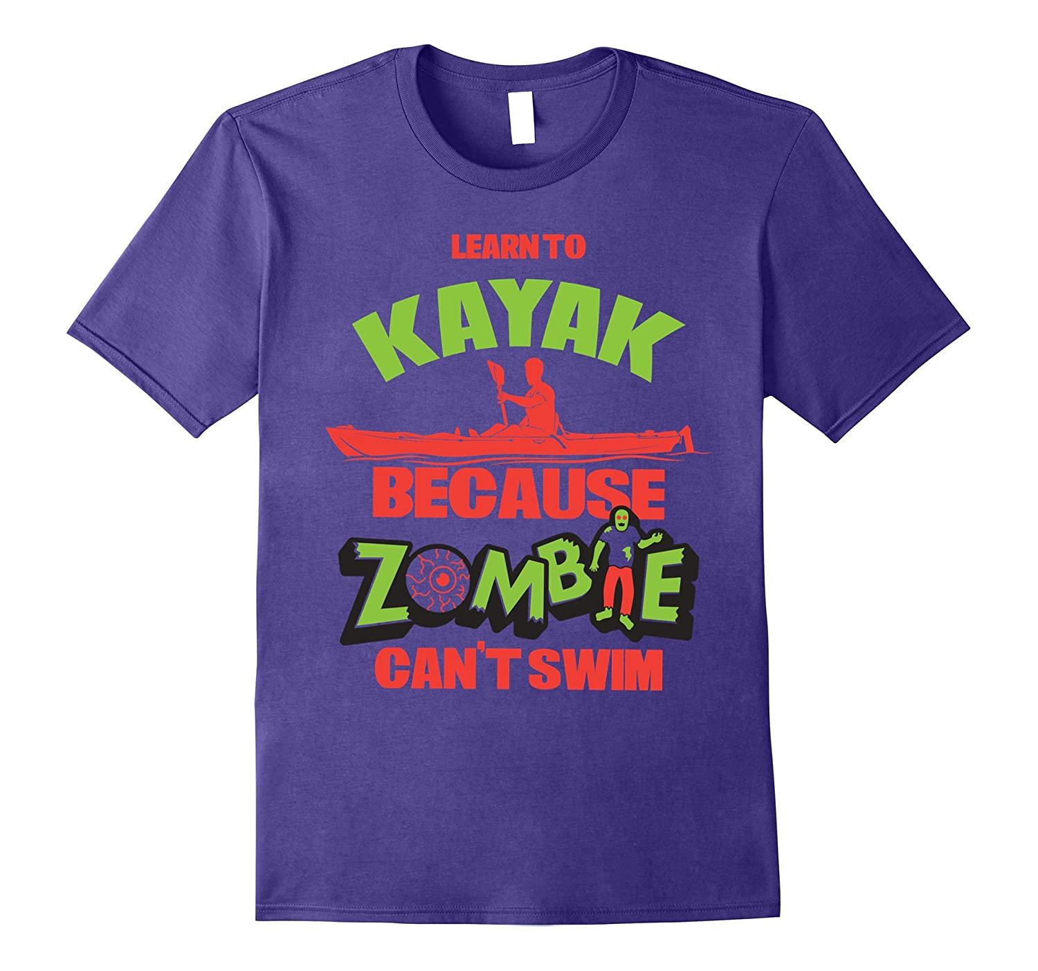 Learn To Kayak Because Zombies Can't Swim Funny T Shirt Gift-FL