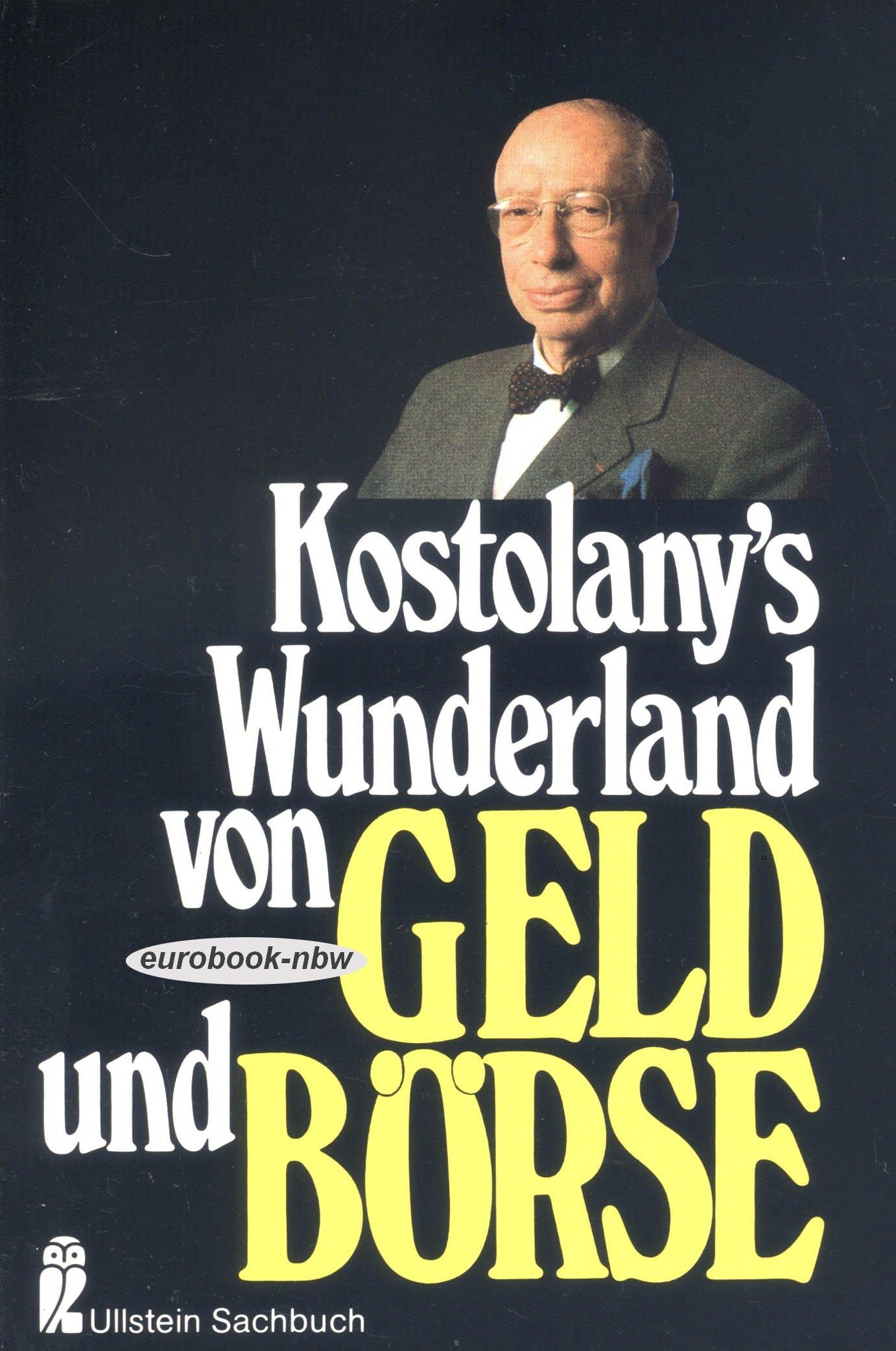 Kostolany's Wunderland von Geld und Börse (Mit 12 Abbildungen aus dem Privatbesitz des Autors) Taschenbuch – 1991 Seewlad Stuttgart B003WN7ALO