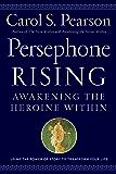 Persephone Rising: Awakening the Heroine Within