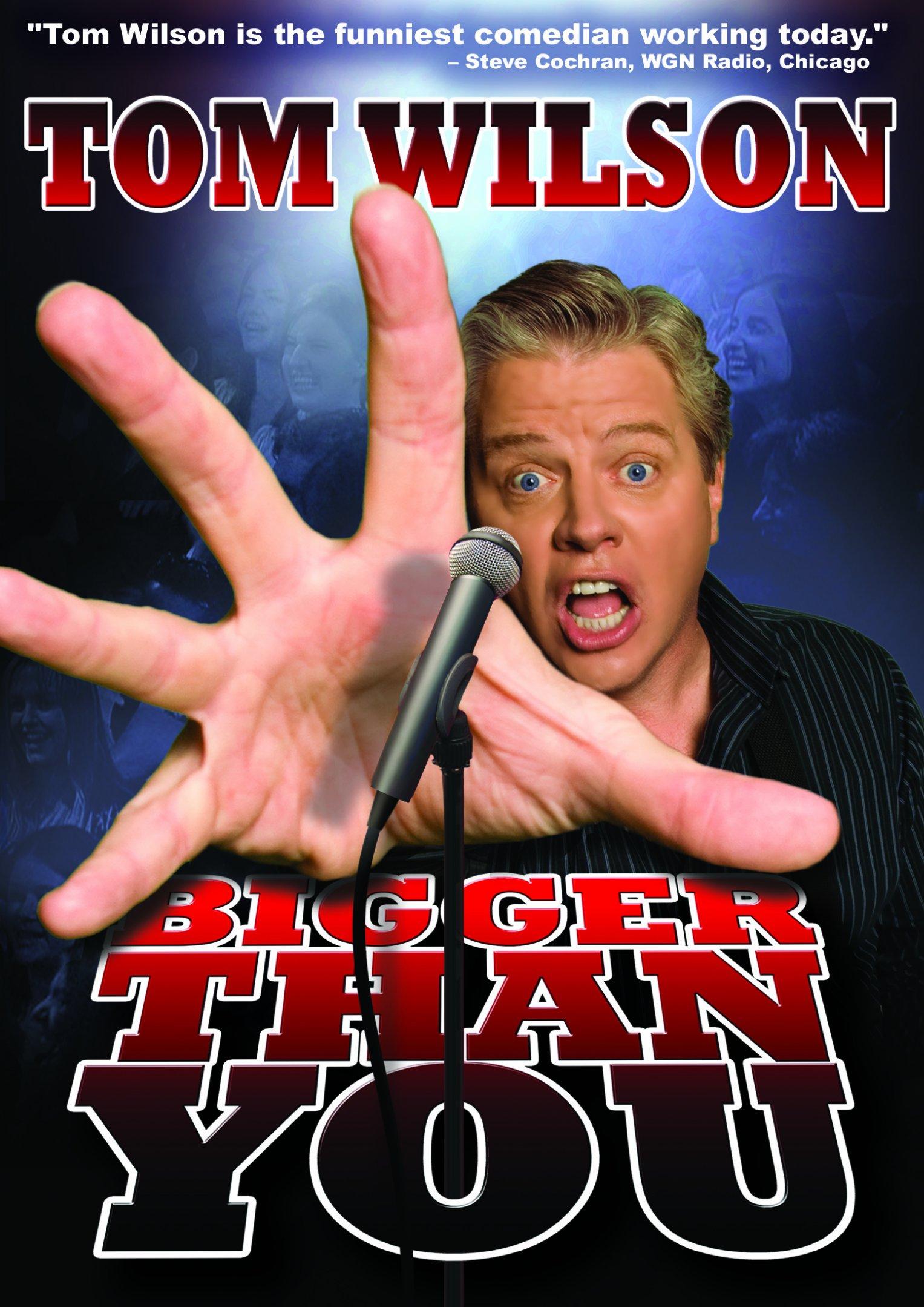 Tom Wilson: Bigger Than You