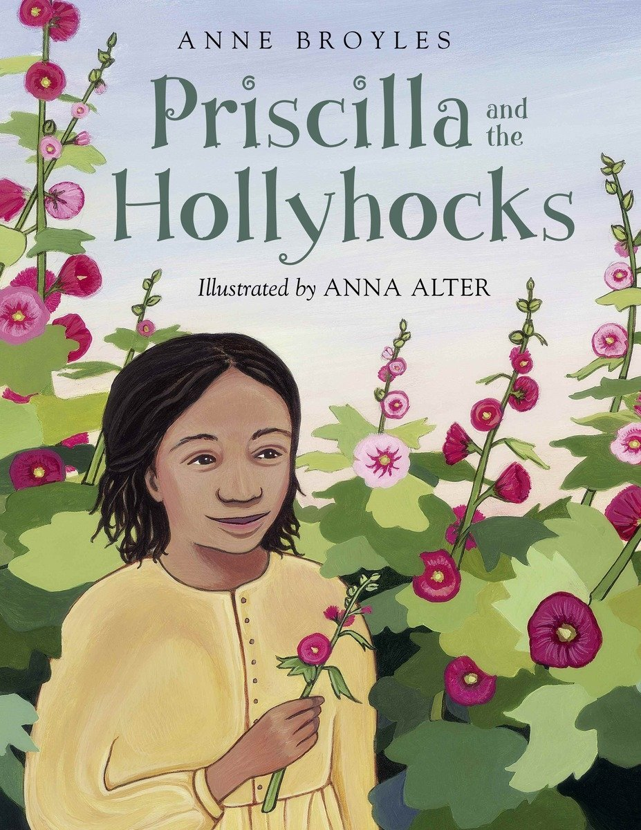 Image result for Priscilla and the Hollyhocks by Anne Broyles