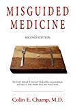 Misguided Medicine: Second Edition: The truth behind ill-advised medical recommendations and how to take health back into your hands (English Edition)