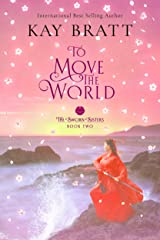 To Move the World: Book Two in the Sworn Sisters Chinese Historical Fiction Duology Kindle Edition